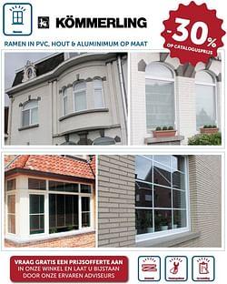 Ramen in pvc, hout + aluminimum op maat -30% op catalogusprijs