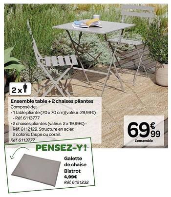 Promotion Carrefour Ensemble Table 2 Chaises Pliantes Produit Maison Carrefour Jardin Et Fleurs Valide Jusqua 4 Promobutler