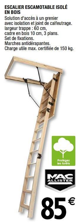 Promotion Brico Depot Escalier Escamotable Isole En Bois Mac Allister Construction Renovation Valide Jusqua 4 Promobutler