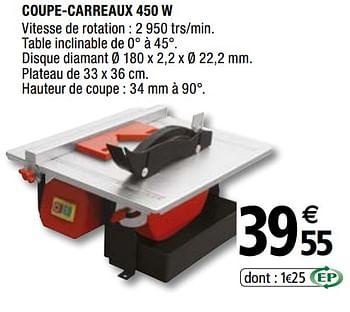 Promotion Brico Depot Coupe Carreaux 450 W Produit Maison Brico Depot Bricolage Valide Jusqua 4 Promobutler