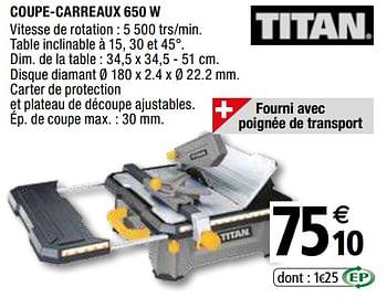 Promotion Brico Depot Titan Coupe Carreaux 650 W Titan Bricolage Valide Jusqua 4 Promobutler