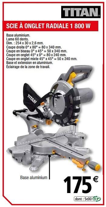 Promotion Brico Depot Titan Scie A Onglet Radiale 1 800 W Titan Bricolage Valide Jusqua 4 Promobutler