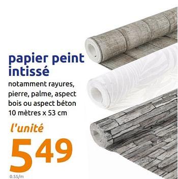 Promotion Action Papier Peint Intisse Produit Maison Action Interieur Decoration Valide Jusqua 4 Promobutler
