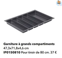 Garniture à grands compartiments