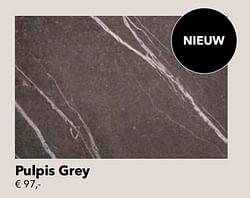 Pulpis grey
