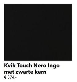 Kvik touch nero ingo met zwarte kern