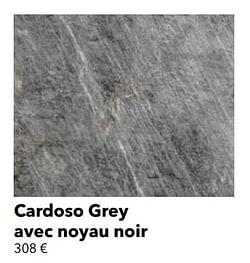 Cardoso grey avec noyau noir