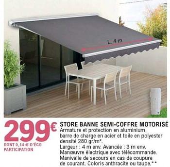 Promotion E Leclerc Store Banne Semi Coffre Motorise Produit Maison E Leclerc Jardin Et Fleurs Valide Jusqua 4 Promobutler