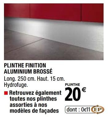 Promotion Brico Depot Plinthe Finition Aluminium Brosse Produit Maison Brico Depot Cuisine Salle De Bain Valide Jusqua 4 Promobutler