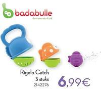 Rigolo catch-Badabulle