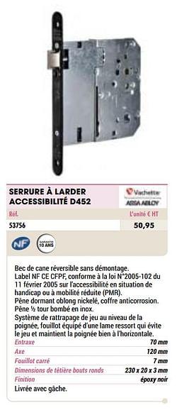 Serrure à larder accessibilité d452