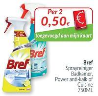 Bref sprayreiniger badkamer, power anti-kalk of cuisine-Bref