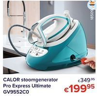 Calor stoomgenerator pro express ultimate gv9552c0-Calor