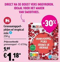 Granaatappelpitjes of tropical mix-Huismerk - Delhaize
