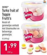 Turks fruit of toppie frutti`s-SWING