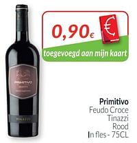 Primitivo feudo croce tinazzi rood-Rode wijnen