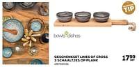 Geschenkset lines of cross 3 schaaltjes op plank-Bowls & Dishes