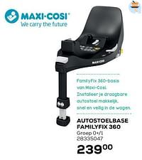 Autostoelbase familyfix 360-Maxi-cosi