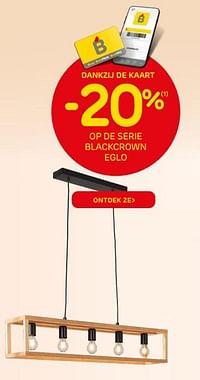 Dankzij de kaart -20% op de serie blackcrown eglo-Eglo