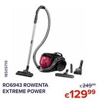 Ro6943 rowenta extreme power-Rowenta