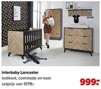 Aanbiedingen Interbaby lancaster ledikant, commode en kast - Interbaby - Geldig van 07/06/2021 tot 03/07/2021 bij Baby-Dump