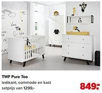 Aanbiedingen Twf pure too ledikant, commode en kast - TWF - Geldig van 07/06/2021 tot 03/07/2021 bij Baby-Dump