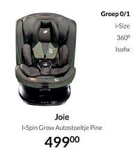 Aanbiedingen Joie i-spin grow autostoeltje pine - Joie - Geldig van 20/07/2021 tot 16/08/2021 bij Babypark