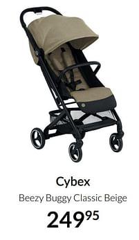 Aanbiedingen Cybex beezy buggy classic beige - Cybex - Geldig van 20/07/2021 tot 16/08/2021 bij Babypark
