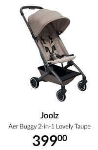Aanbiedingen Joolz aer buggy 2-in-1 lovely taupe - Joolz - Geldig van 20/07/2021 tot 16/08/2021 bij Babypark