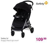Aanbiedingen Safety 1st buggy step + go zwart - Safety 1st - Geldig van 01/08/2021 tot 07/08/2021 bij Baby & Tiener Megastore