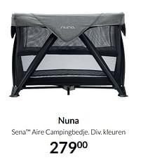 Aanbiedingen Nuna sena aire campingbedje - Nuna - Geldig van 17/08/2021 tot 20/09/2021 bij Babypark