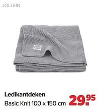 Aanbiedingen Ledikantdeken basic knit - Jollein - Geldig van 30/08/2021 tot 25/09/2021 bij Baby-Dump
