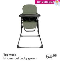 Aanbiedingen Topmark kinderstoel lucky groen - Topmark - Geldig van 12/09/2021 tot 18/09/2021 bij Baby & Tiener Megastore