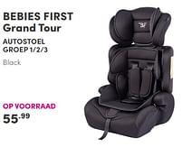 Aanbiedingen Bebies first grand tour autostoel - bebiesfirst - Geldig van 19/09/2021 tot 25/09/2021 bij Baby & Tiener Megastore