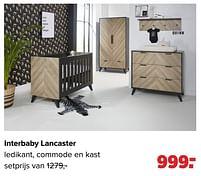 Aanbiedingen Interbaby lancaster ledikant, commode en kast - Interbaby - Geldig van 27/09/2021 tot 23/10/2021 bij Baby-Dump