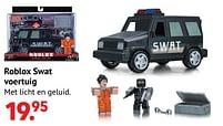 Aanbiedingen Roblox swat voertuig - Roblox - Geldig van 11/10/2021 tot 06/12/2021 bij Multi Bazar