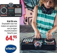 Aanbiedingen Vtech kidi dj mix - Vtech - Geldig van 11/10/2021 tot 06/12/2021 bij Multi Bazar