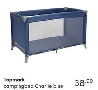 Aanbiedingen Topmark campingbed charlie blue - Topmark - Geldig van 17/10/2021 tot 23/10/2021 bij Baby & Tiener Megastore