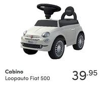 Aanbiedingen Cabino loopauto fiat 500 - Cabino - Geldig van 17/10/2021 tot 23/10/2021 bij Baby & Tiener Megastore