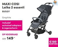 Aanbiedingen Maxi cosi laika 2 essentia buggy - Maxi-cosi - Geldig van 17/10/2021 tot 23/10/2021 bij Baby & Tiener Megastore