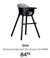Aanbiedingen Qute q-smack kinderstoel - Qute - Geldig van 19/10/2021 tot 15/11/2021 bij Babypark